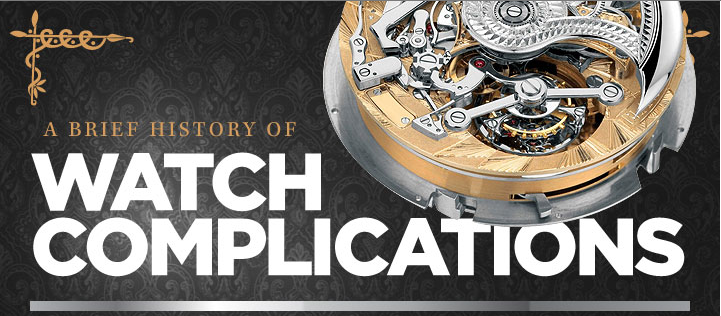A Brief History Of Watch Complications